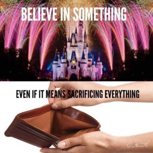 believe in something meme, related to Disney vacation costs