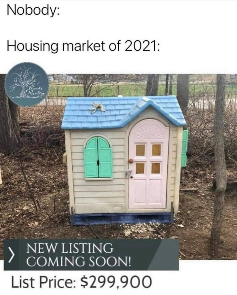 """Housing market of 2021 - image of a child's plastic playhouse with """"New Listing Coming Soon - $299,900"""""""